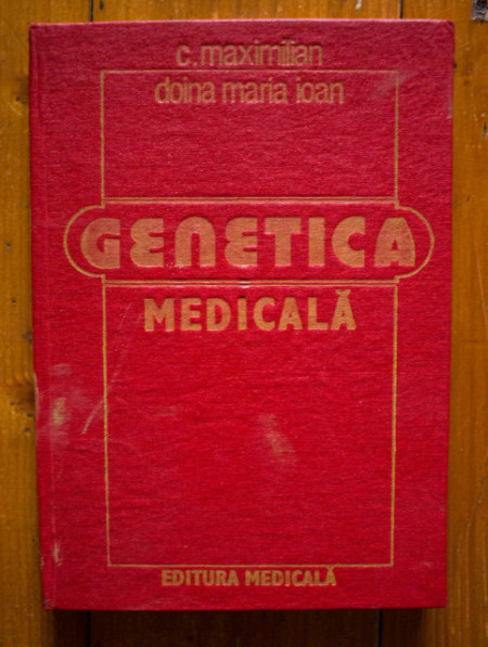 C. Maximilian, Doina Maria Ioan - Genetica medicala (editie hardcover)