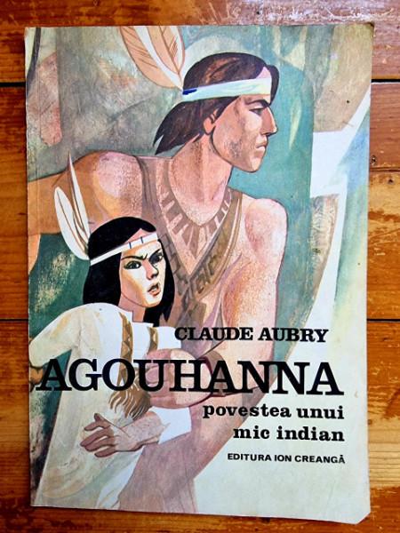 Claude Aubry - Agouhanna. Povestea unui mic indian