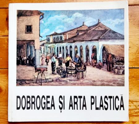 Colectiv autori - Dobrogea si arta plastica
