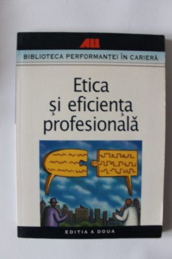 Colectiv autori - Etica si eficienta profesionala