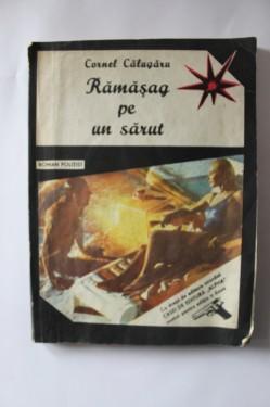 Cornel Calugaru - Ramasag pe un sarut