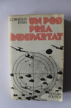 Cornelius Ryan - Un pod prea indepartat