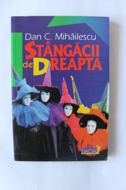 Dan C. Mihailescu - Stangacii de dreapta