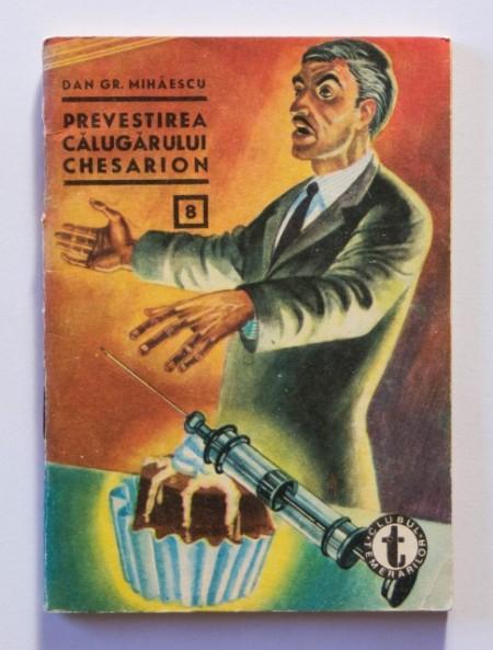 Dan Gr. Mihaescu - Prevestirea calugarului Chesarion