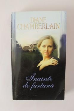 Diane Chamberlain - Inainte de furtuna