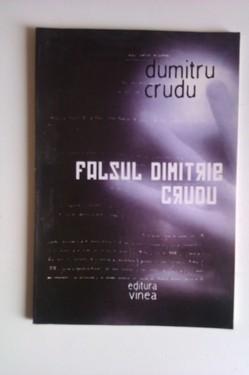 Dumitru Crudu - Falsul Dimitrie Crudu
