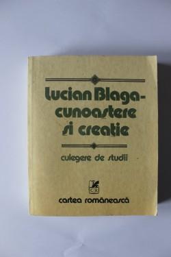 Dumitru Ghise, Angela Botez, Victor Botez (coord.) - Lucian Blaga - Cunoastere si creatie (culegere de studii)