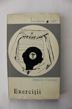 Dumitru Tepeneag - Exercitii (volum de debut)
