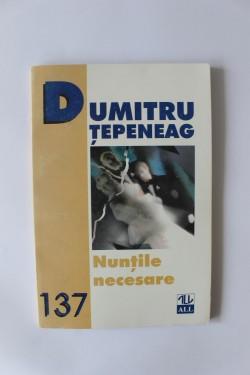 Dumitru Tepeneag - Nuntile necesare