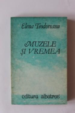 Elena Teodoreanu - Muzele si vremea