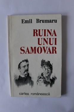 Emil Brumaru - Ruina unui samovar