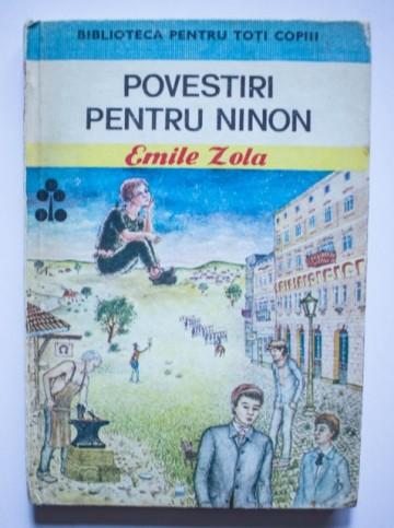 Emile Zola - Povestiri pentru Ninon (editie hardcover)