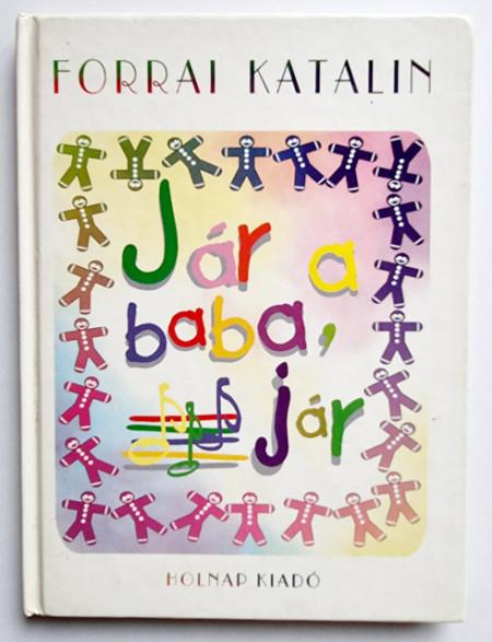 Forrai Katalin - Jar a baba, jar (editie hardcover)