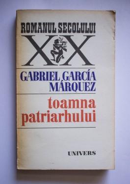 Gabriel Garcia Marquez - Toamna patriarhului