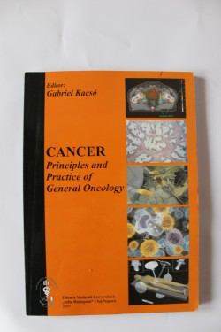 Poze Gabriel Kacso - Cancer. Principles and Practice of General Oncology (editie in limba engleza)