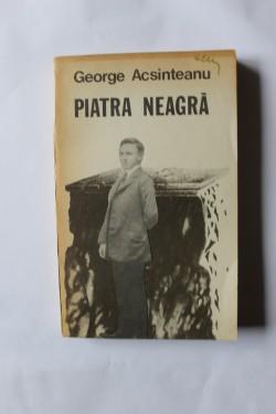 George Acsinteanu - Piatra neagra
