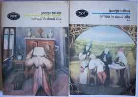 George Balaita - Lumea in doua zile (2 vol.)