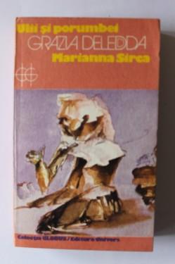 Grazia Deledda - Ulii si porumbei. Marianna Sirca