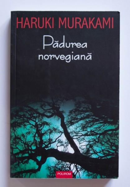 Haruki Murakami - Padurea norvegiana