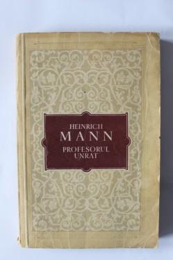 Heinrich Mann - Profesorul Unrat