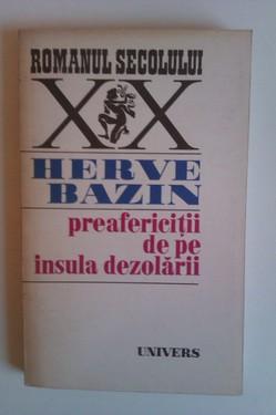 Herve Bazin - Preafericitii de pe insula dezolarii