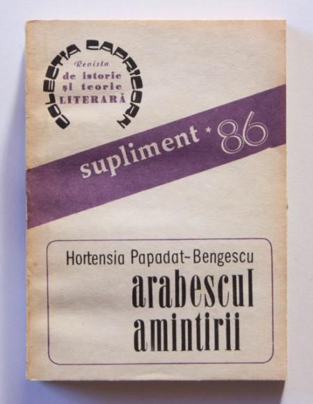 Hortensia Papadat-Bengescu - Arabescul amintirii (roman memorialistic)