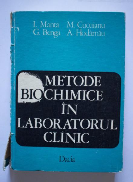 I. Manta, M. Cucuianu, G. Benga, A. Hodarnau - Metode biochimice in laboratorul clinic (editie hardcover)