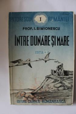 I. Simionescu - Intre Dunare si mare