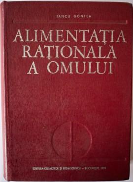 Iancu Gontea - Alimentatia rationala a omului (editie hardcover)