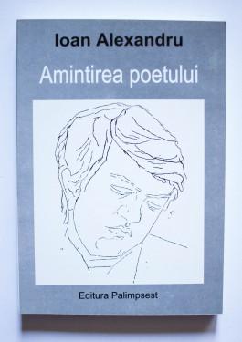 Ioan Alexandru - Amintirea poetului