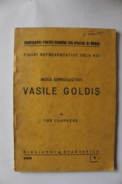 Ion Clopotel - Figuri reprezentative de la noi. Vasile Goldis (texte introductive) (cu autograf)