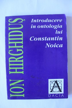 Ion Highidus - Introducere in ontologia lui Constantin Noica