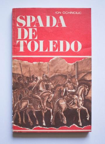 Ion Ochinciuc - Spada de Toledo