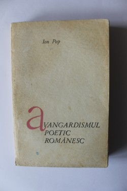 Ion Pop - Avangardismul poetic romanesc