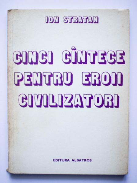Ion Stratan - Cinci cantece pentru eroii civilizatori