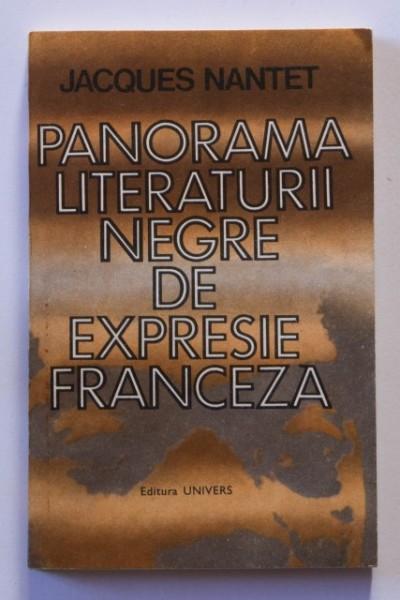 Jacques Nantet - Panorama literaturii negre de expresie franceza