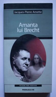 Jacques-Pierre Amette - Amanta lui Brecht