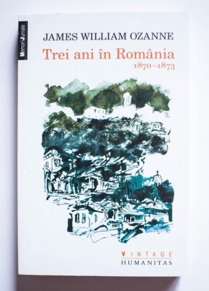 James William Ozanne - Trei ani in Romania (1870-1873)