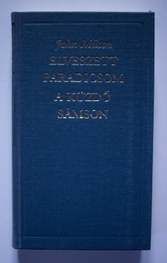 John Milton - Elveszett Paradicsom. A kuzdo Samson (editie hardcover)