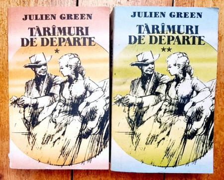 Julien Green - Taramuri de departe (2 vol.)