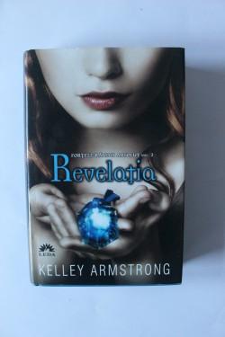 Kelley Armstrong - Revelatia (editie hardcover)