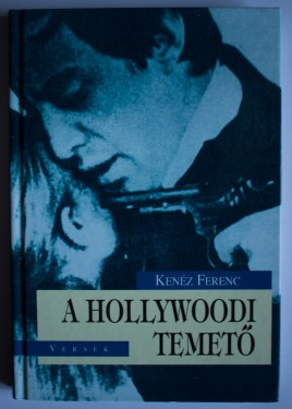 Poze Kenez Ferenc - A Hollywoodi temeto (editie hardcover, in limba maghiara, cu autograf)