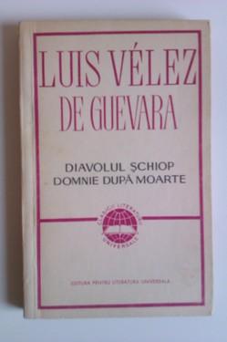 Luis Velez de Guevara - Diavolul schiop. Domnie dupa moarte