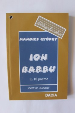 Mandics Gyorgy - Ion Barbu in 10 poeme