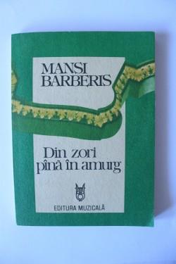 Mansi Barberis - Din zori pana in amurg