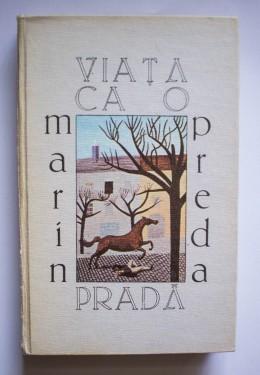 Marin Preda - Viata ca o prada (editie hardcover)