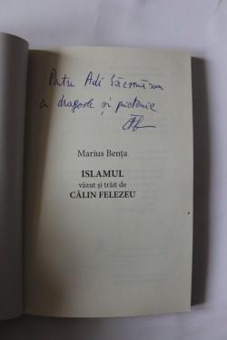 Marius Benta - Islamul vazut si trait de Calin Felezeu