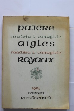 Mateiu I. Caragiale - Pajere/Aigles royale (editie bilingva, romano-franceza)