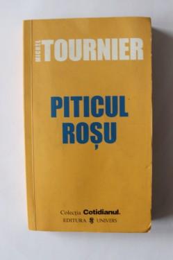 Michel Tournier - Piticul rosu