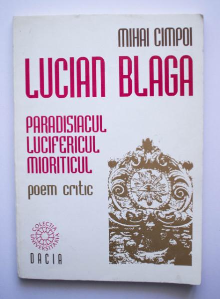 Mihai Cimpoi - Lucian Blaga. Paradisiacul. Lucifericul. Mioriticul (poem critic)